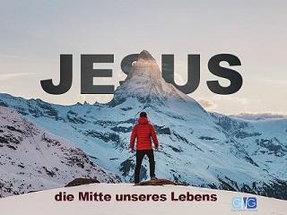 JESUS - die Mitte unseres Lebens!